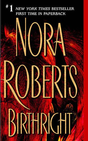 Birthright by Nora Roberts — Reviews, Discussion, Bookclubs, Lists