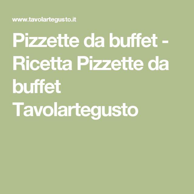 Pizzette da buffet - Ricetta Pizzette da buffet Tavolartegusto
