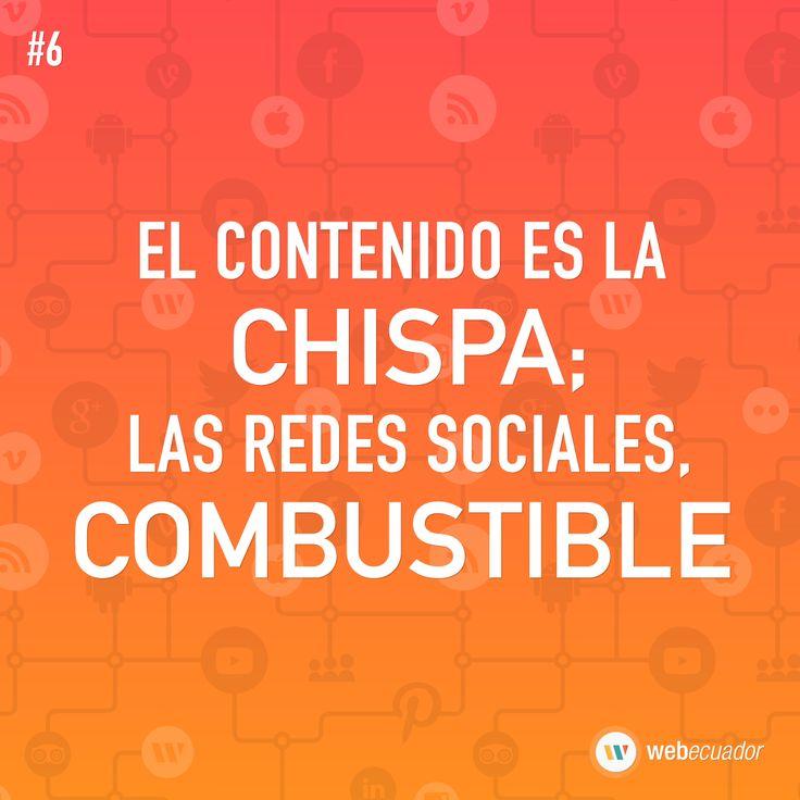"""""""El contenido es la chispa; las redes sociales, combustible""""  — http://web-ecuador.com"""