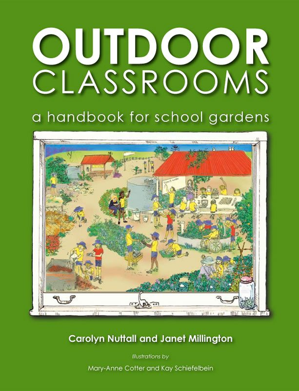 a vital resource full of practical and inspiring ideas to help parents and teachers get gardens into schools lets teach all children the importance and fun