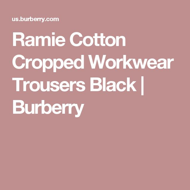 Ramie Cotton Cropped Workwear Trousers Black | Burberry