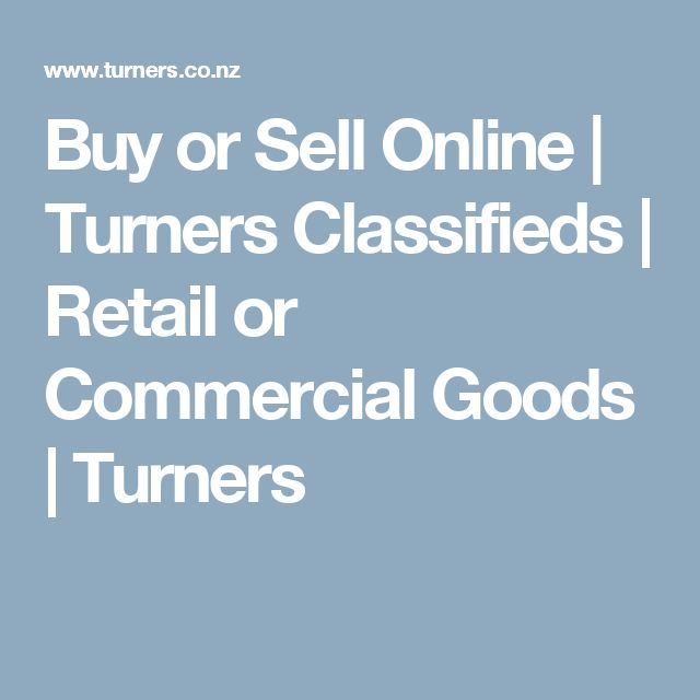 Buy or Sell Online | Turners Classifieds | Retail or Commercial Goods | Turners