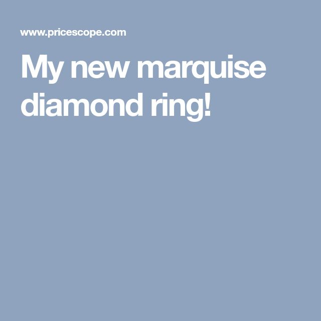 My new marquise diamond ring!
