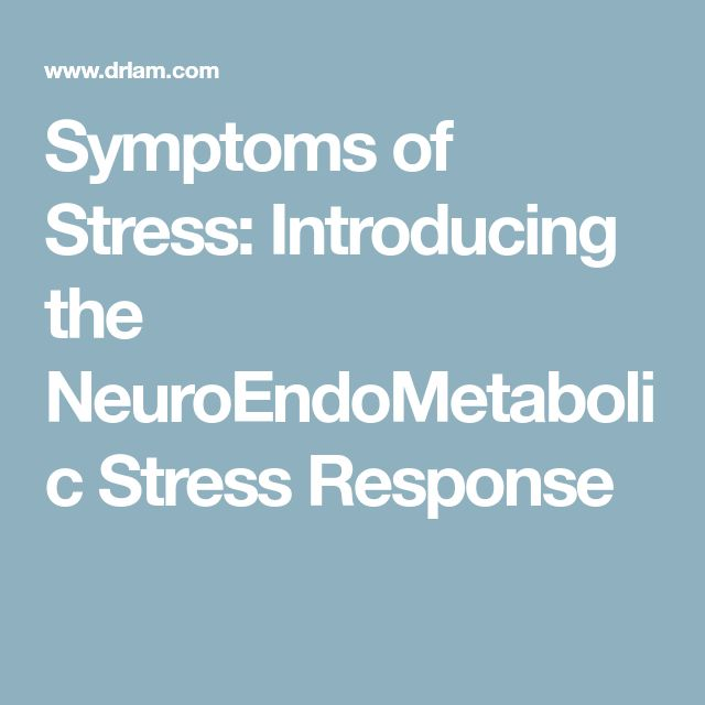 Symptoms of Stress: Introducing the NeuroEndoMetabolic Stress Response