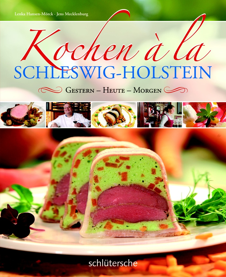 Kochen à la Schleswig-Holstein, Lenka Hansen-Mörck und Jens Mecklenburg, ISBN 978-3-89993-739-8, 9,99 €, mehr unter www.buecher.schluetersche.de