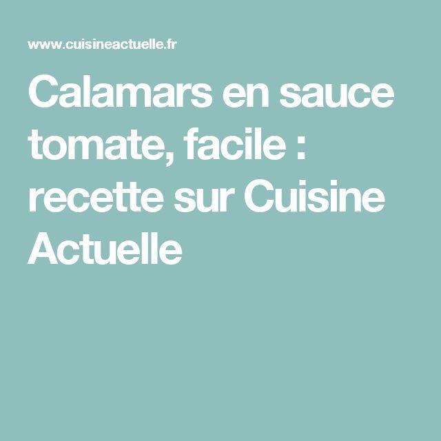 Calamars en sauce tomate, facile : recette sur Cuisine Actuelle