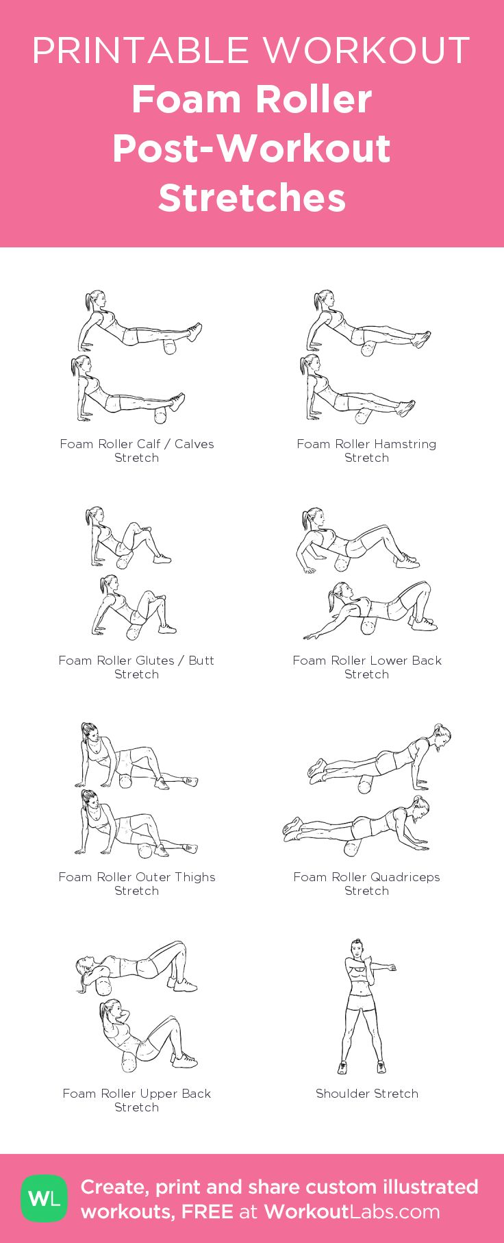 Foam Roller Post-Workout Stretches – my exercise plan created at WorkoutLabs.com • Click to download a printable PDF and build your own #customworkout