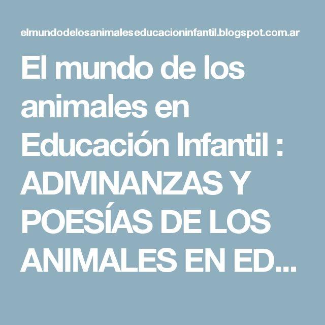 El mundo de los animales en Educación Infantil : ADIVINANZAS Y POESÍAS DE LOS ANIMALES EN EDUCACIÓN INFANTIL