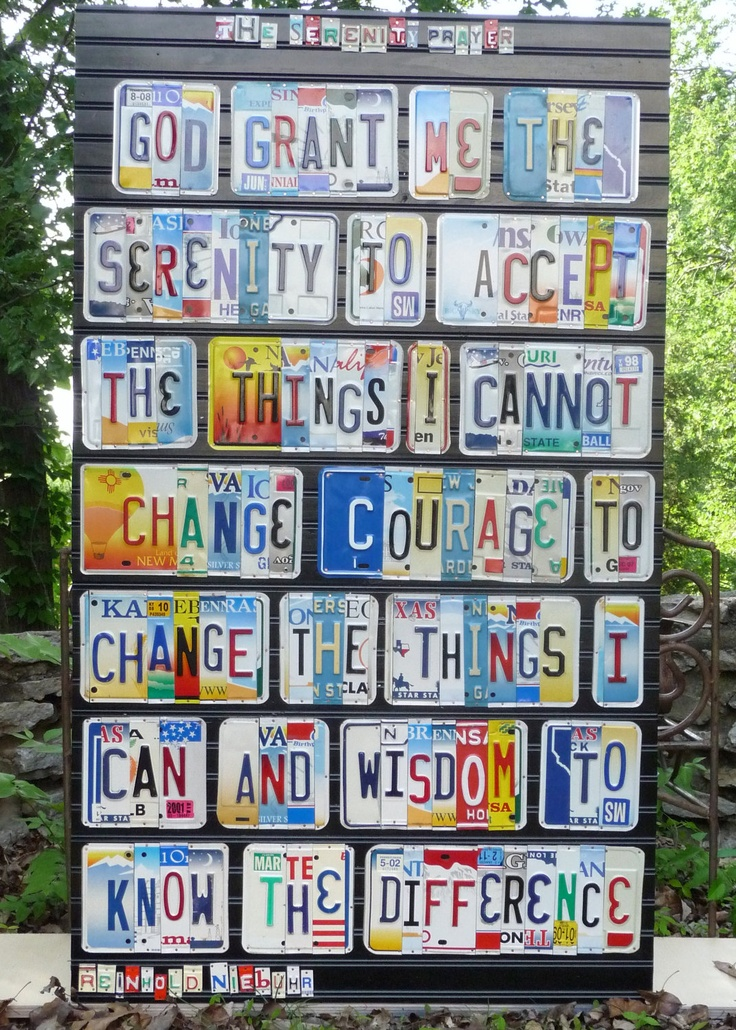 The SERENITY PRAYER in license plate letters - THIS is fantastic