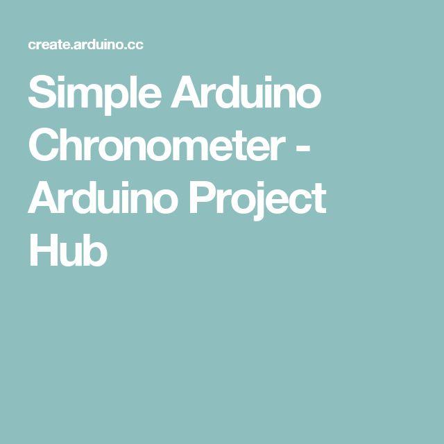 Simple Arduino Chronometer - Arduino Project Hub