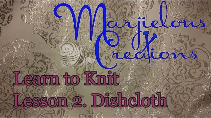 Learn 2 Knit ~ Granny's dishcloth
