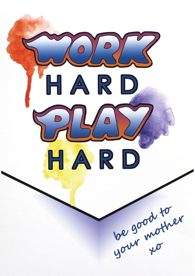 Work HARD, Play HARD, be good to your mother xo A bit of a quirky twist on a solid philosophy of life!! This art print was designed with boys in mind!