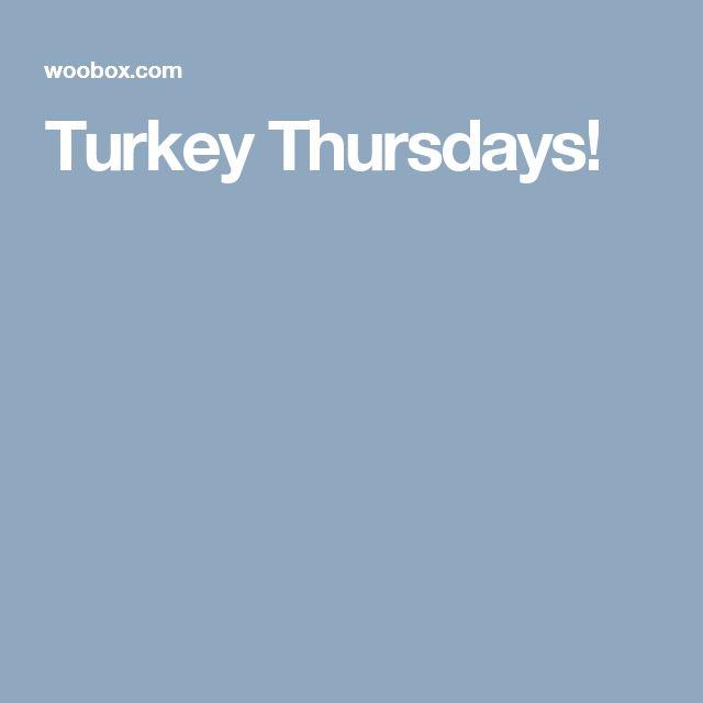 Turkey Thursdays!