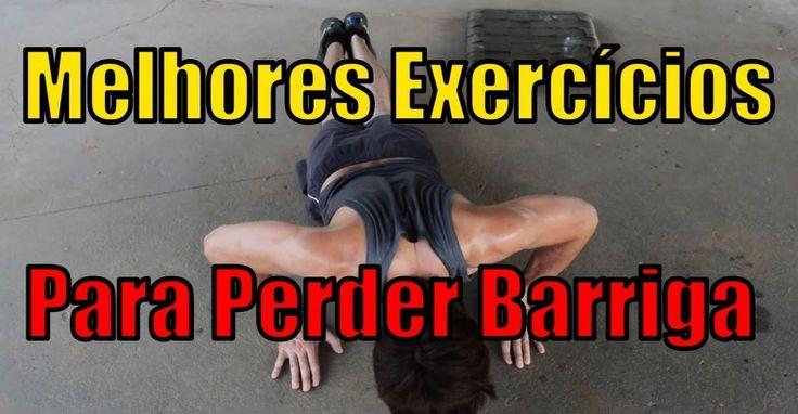 Confira Os 7 Melhores Exercícios Para Perder Barriga de Maneira Rápida e Eficaz Que São Ótimos Para Definir o Abdômen, Eliminar Calorias e Emagrecer