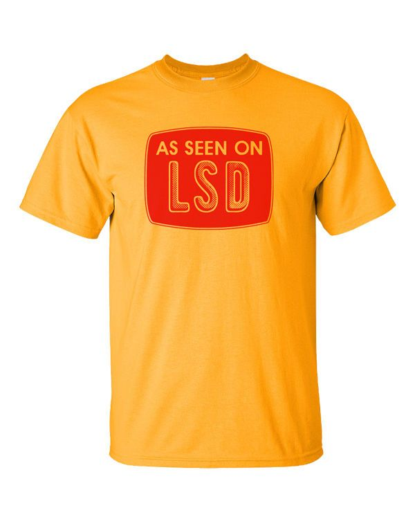 LSD T-Shirt Funny Quote Tee As Seen On TV Logo Television Humor Gift 3 Colors #GildanAnvilJHK #ShortSleeve