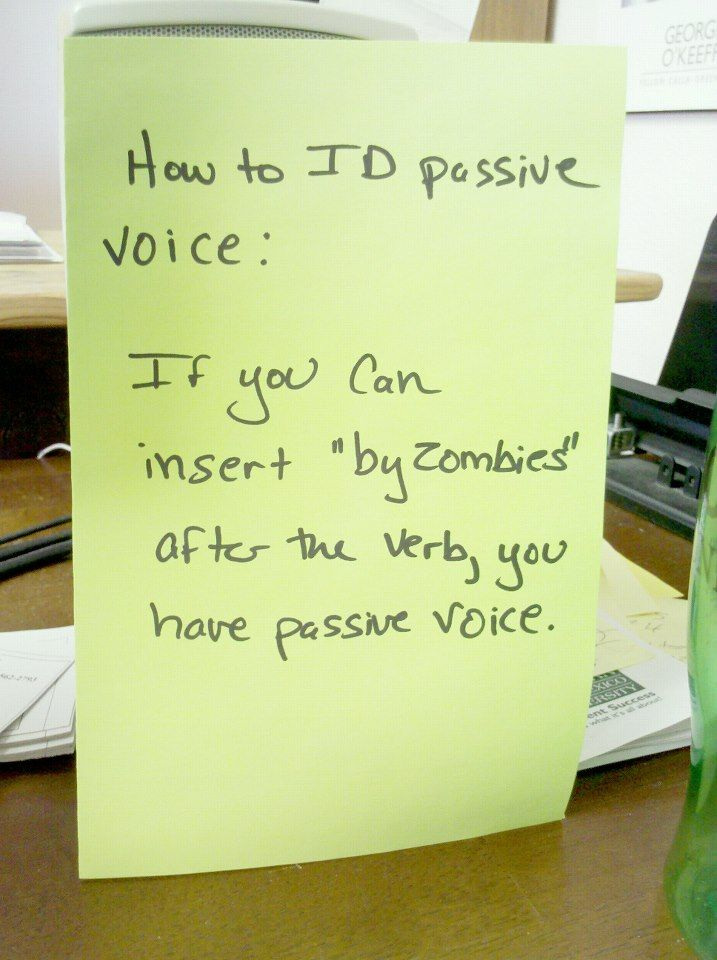 The passive voice was used ... by zombies.