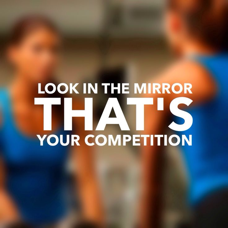 Look in the mirror. That's your competition..