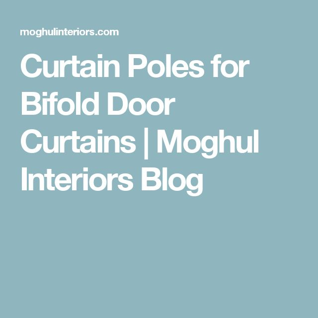 Curtain Poles for Bifold Door Curtains | Moghul Interiors Blog