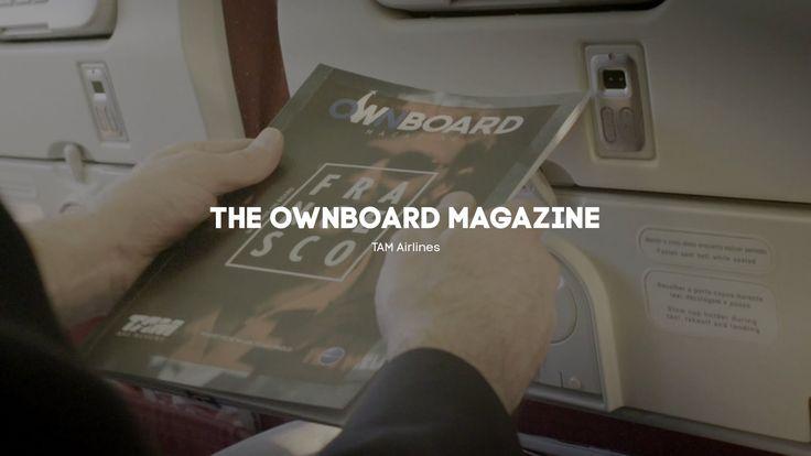 THE OWNBOARD MAGAZINE - TAM Airlines。把臉書個人資料,用對地方的好範例! TAM航空連結你臉書的個人資料後,根據你的喜好,客製化一本專屬於你的機上雜誌,不但內容更貼近你,還創造了一個可供分享的體驗