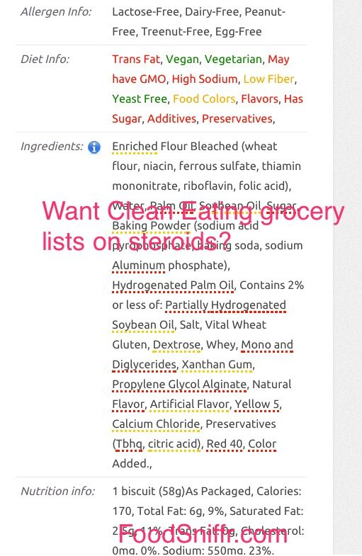 Clean eating grocery list on steroids  http://www.foodsniffr.com/blog/clean-eating-grocery-list-on-steroids/  Your clean eating grocery list can be ready in minutes! Here's how you can eat cleaner foods everyday without tripping at the grocery store. Head over to FoodSniffr , and explore clean foods to buy - let the scores guide you in your selections; foods with high scores in green are clean, whereas