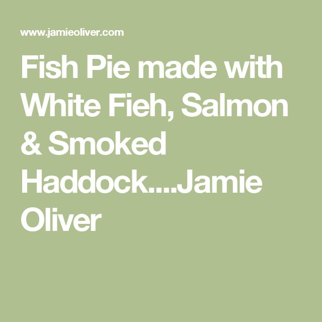 1000 ideas about jamie oliver salmon on pinterest prawn for Fish pie jamie oliver