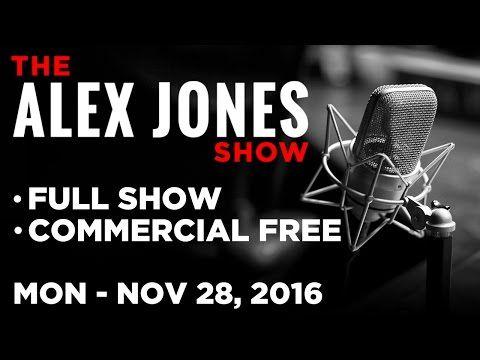 Alex Jones (FULL SHOW Commercial Free) Monday 11/28/16: News, Commentary & Matt Bracken - YouTube