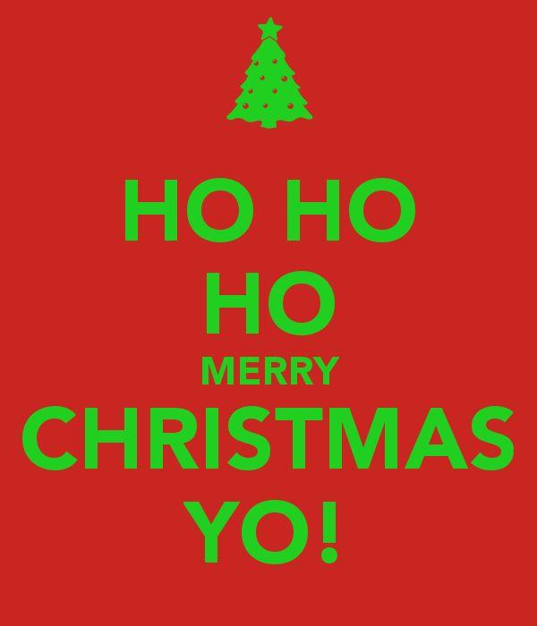 "Make your own ""Keep Calm"" Poster!  HO HO HO MERRY CHRISTMAS YO!"