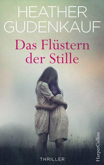 """""""Das Flüstern der Stille"""" von Heather Gudenkauf (01.11.2016)"""