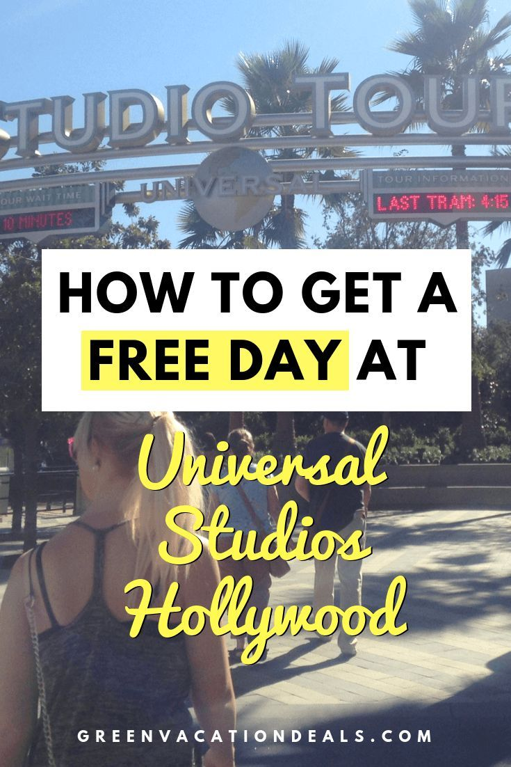 How To Get A Free Day At Universal Studios Hollywood Universal Studios Hollywood Vacation Reads Travel The World For Free