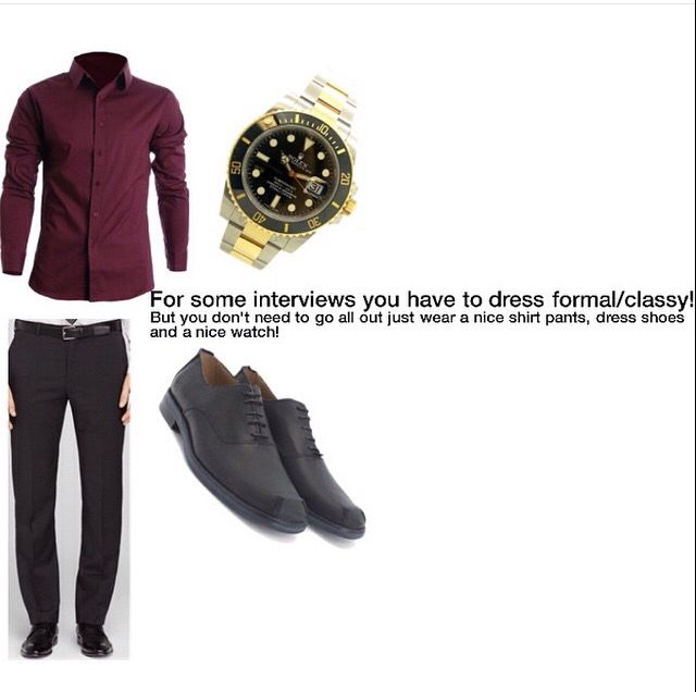 For some interviews about have to dress formal/classy! But you don't need to go all out just wear a nice shirt and pants, dress shoes and a nice watch:)