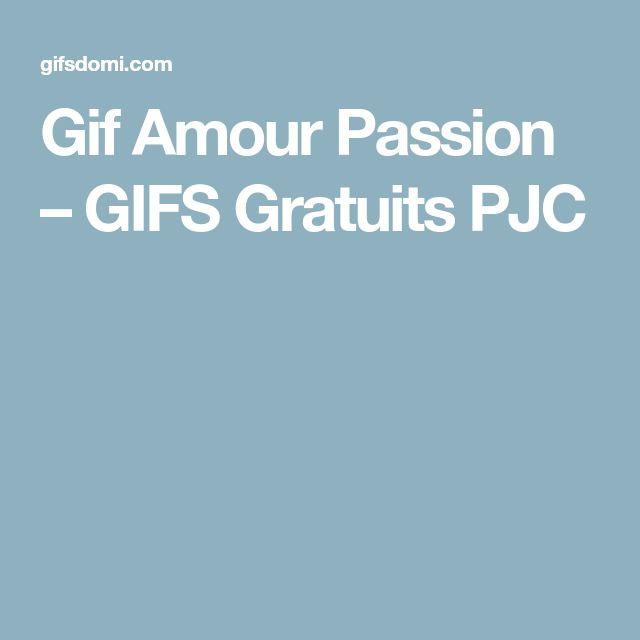 Gif Amour Passion – GIFS Gratuits PJC