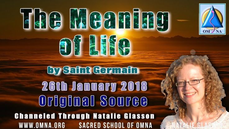 Channeling  - The Meaning of Life by Saint Germain Channeled Messages