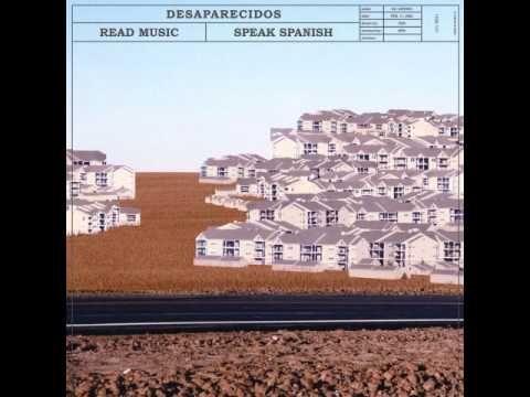 Read Music/Speak Spanish - Desaparecidos [Full Album] - YouTube https://youtu.be/W9n6yhmqyF0