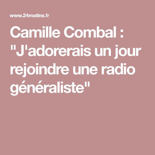 """Camille Combal : """"J'adorerais un jour rejoindre une radio généraliste"""""""