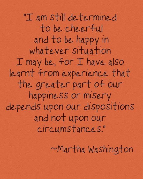 ~Martha Washington