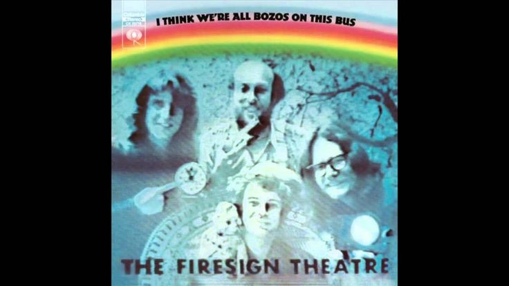 I Think We're All Bozos on This Bus is the fourth comedy recording made by The Firesign Theatre for Columbia Records. It was released in 1971 and is the last...