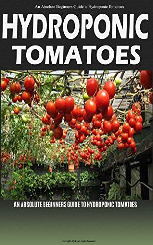 FREE TODAY  Hydroponic Tomatoes: A Complete Guide to Grow Hydroponic Tomatoes at Home (Hydroponics, Hydroponics for Beginners, Hydroponic Tomatoes, Aquaponics, Hydroponics ... for Dummies, Greenhouse, Hydroponics 101) by Dr. Liam Rooney http://www.amazon.com/dp/B00YDXJ7SQ/ref=cm_sw_r_pi_dp_aikpwb0QDNJCH
