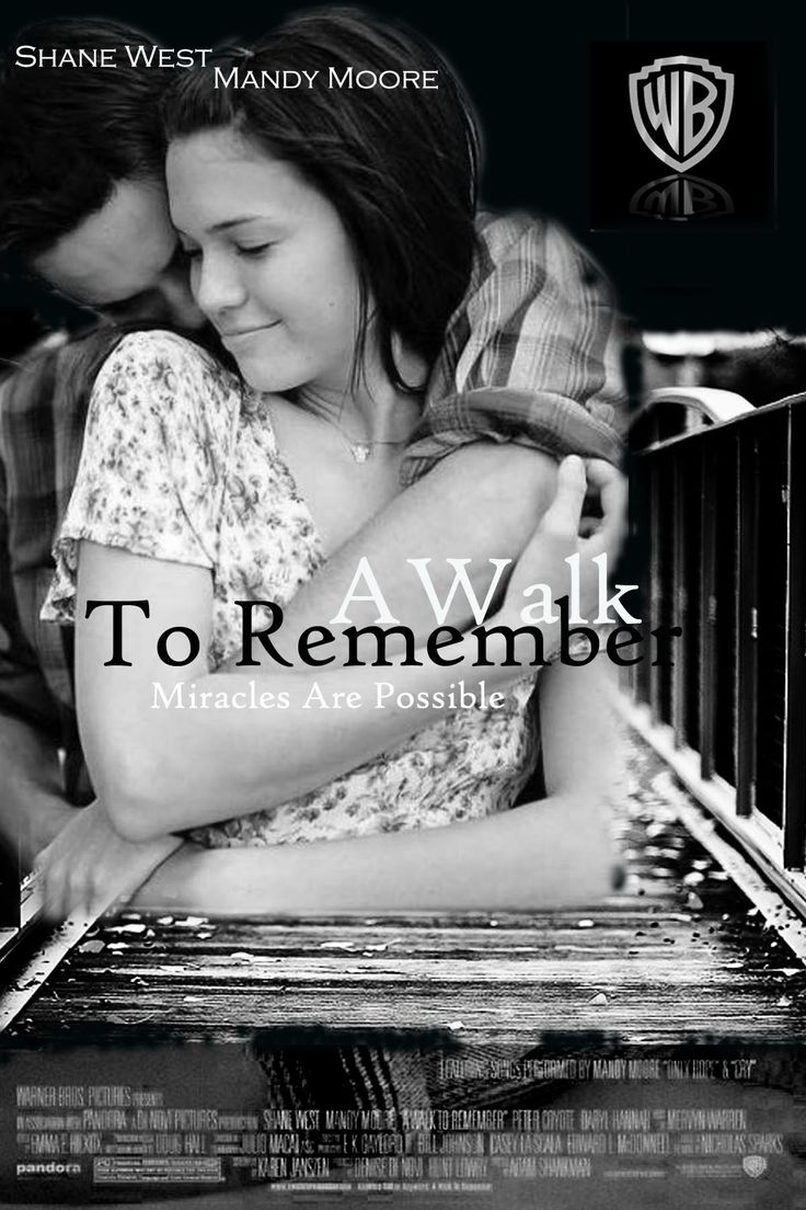 A walk to remember (2002)   Director: Adam Shankman   Stars: Mandy Moore, Shane West and Peter Coyote