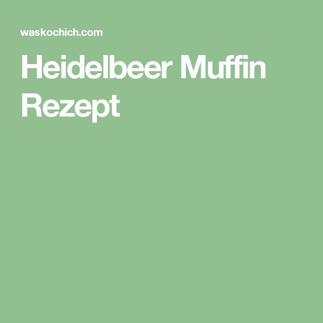 Heidelbeer Muffin Rezept