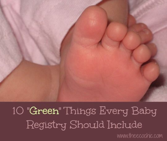 "10 ""Green"" Things Every Baby Registry Should Include"
