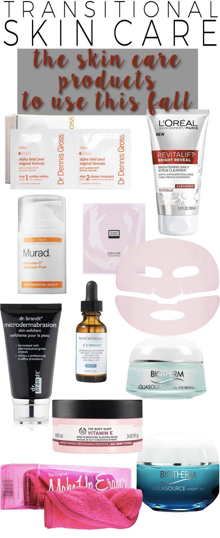Transitional Skin Care 10 Products To Use In The Fall Beautiful Makeup Search How To Apply Makeup Skin Care How To Exfoliate Skin