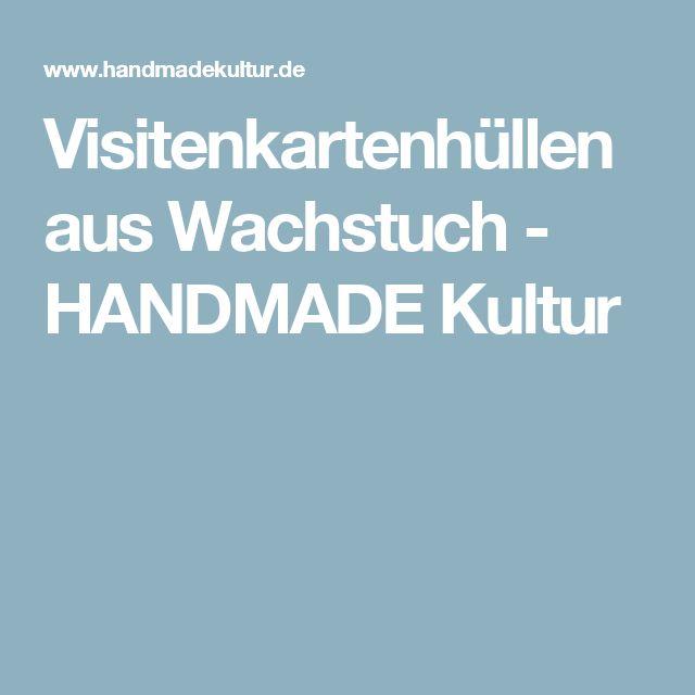Visitenkartenhüllen aus Wachstuch - HANDMADE Kultur