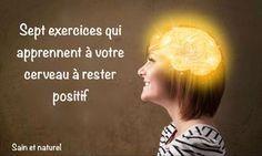 Rester positif : Lorsqu'on pense positivement au quotidien, les distractions de la vie, les gens négatifs, et les autres éléments qui drainent le cerveau