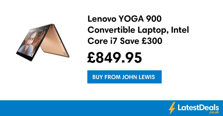 Lenovo YOGA 900 Convertible Laptop, Intel Core i7 Save £300, £849.95 at John Lewis