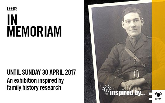 IN MEMORIAM: AN INSPIRED BY... EXHIBITION Starts at: 10:00am Friday 4 November 2016 Finishes at: 5:00pm Sunday 30 April 2017 Location: Leeds Suitable for: Everyone Event type: Exhibition