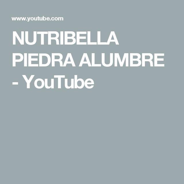 NUTRIBELLA PIEDRA ALUMBRE - YouTube