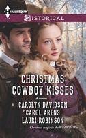 Christmas Cowboy Kisses - Carolyn Davidson, Carol Arens, Lauri Robinson (HH #1155 - Oct 2013)
