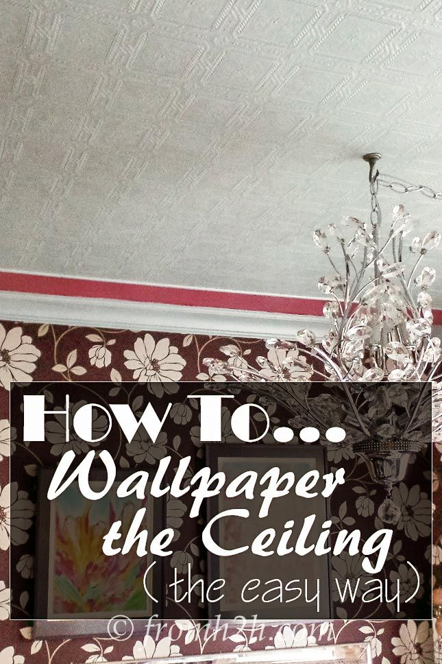 How To Wallpaper the Ceiling (the easy way)