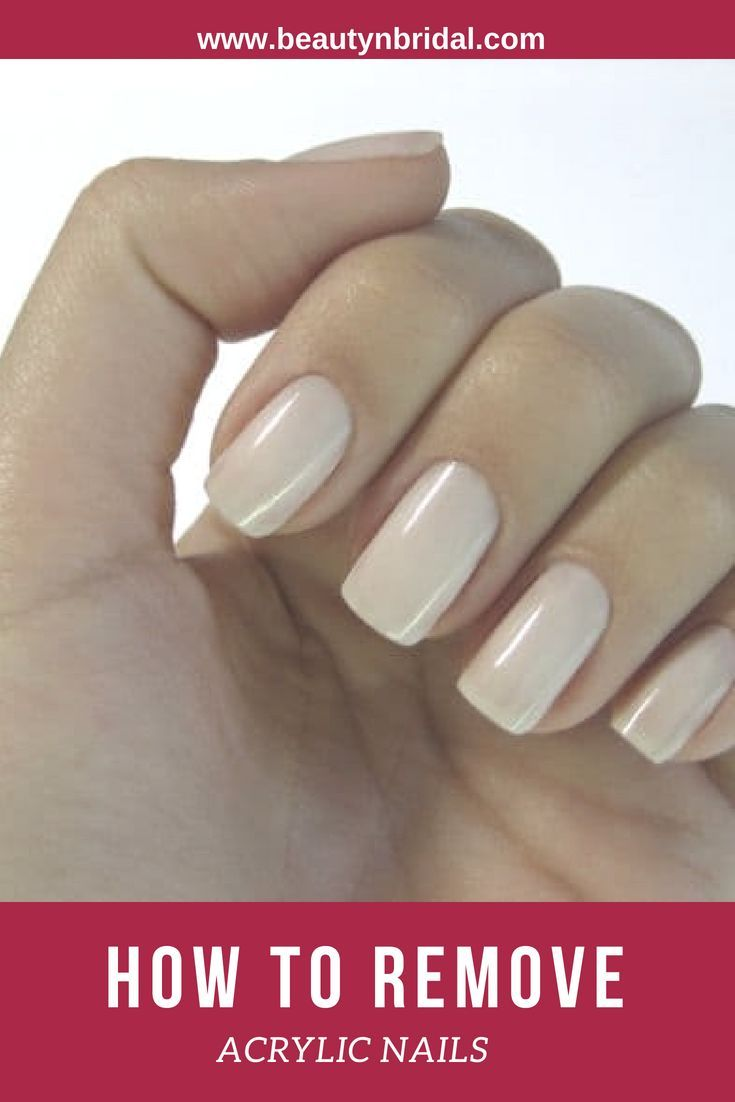 How To Remove Acrylic Nails At Home Fast With Or Without Acetone Remove Acrylic Nails Take Off Acrylic Nails Acrylic Nails At Home