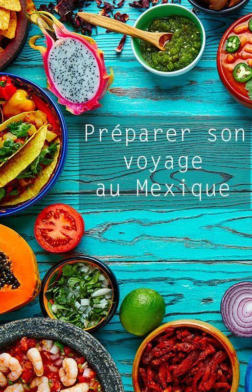Toutes les infos pour bien préparer son voyage au Mexique